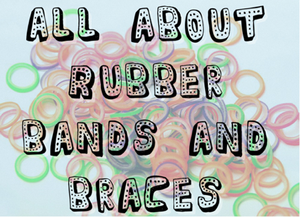 Everything you need to know about rubber bands and braces